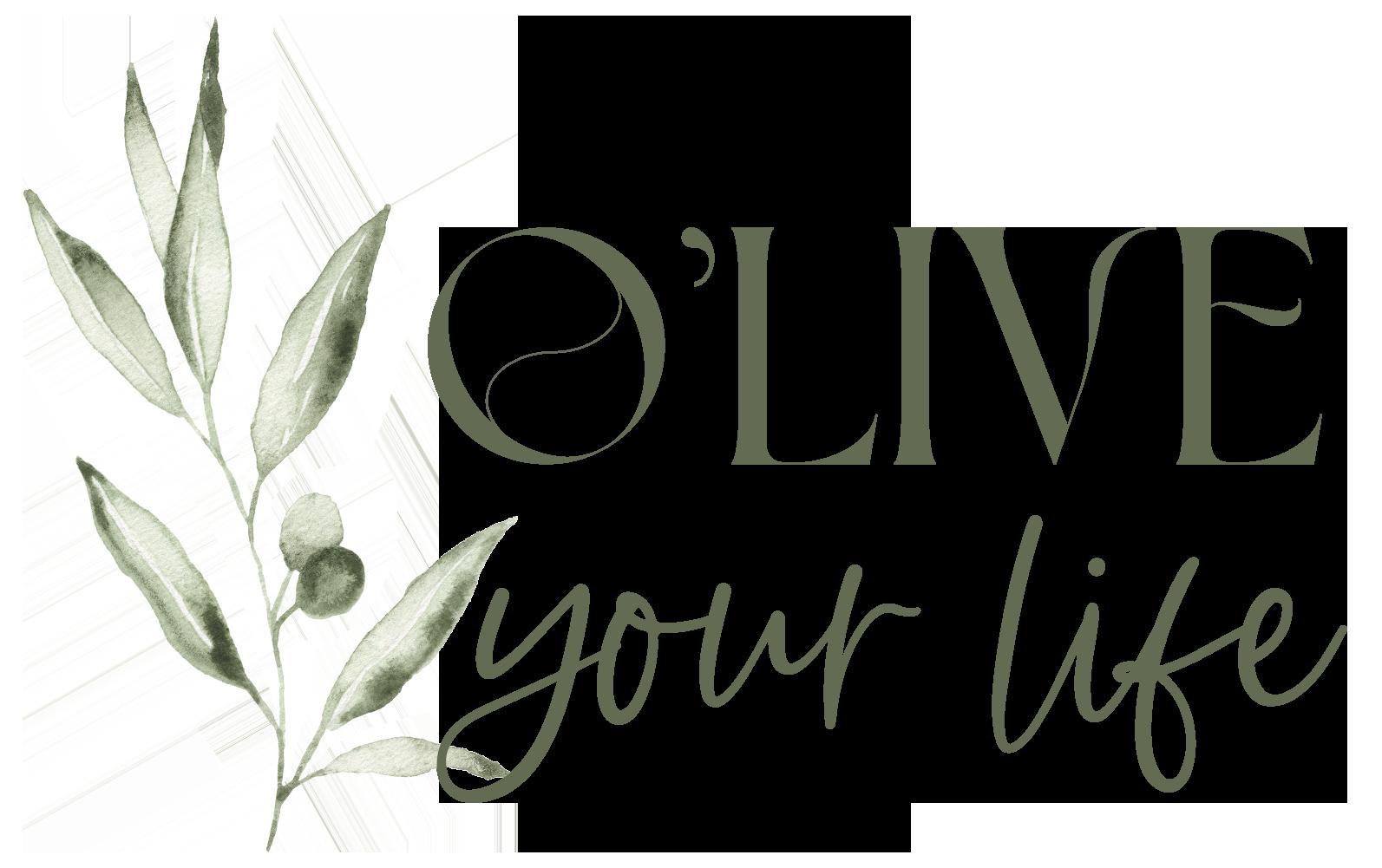 O'Live Your Life   Mediterranean Lifestyle